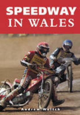 Speedway in Wales by Andrew Weltch