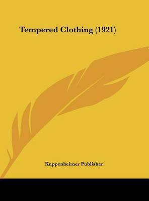 Tempered Clothing (1921) by Publisher Kuppenheimer Publisher
