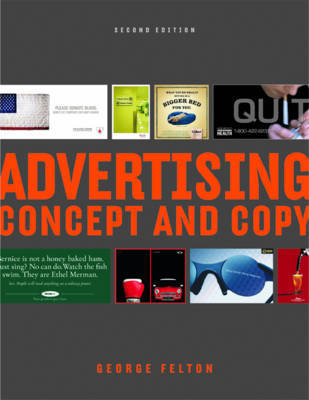 Advertising Concepts and Copy by George Felton