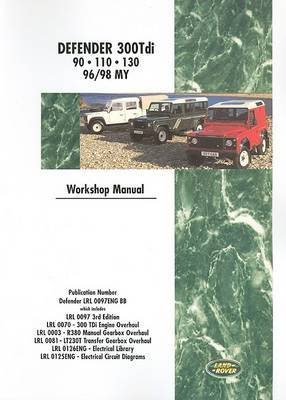 Land Rover Defender Diesel 300 Tdi 1996-98 Workshop Manual by Brooklands Books Ltd