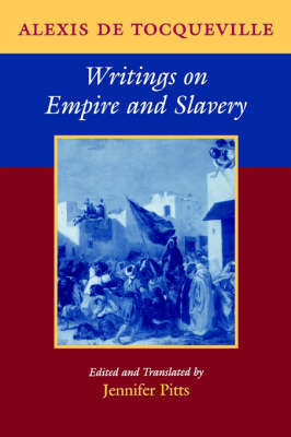 Writings on Empire and Slavery by Alexis De Tocqueville