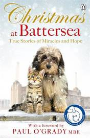 Christmas at Battersea: True Stories of Miracles and Hope by Battersea Dogs & Cats Home