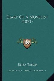 Diary of a Novelist (1871) Diary of a Novelist (1871) by Eliza Tabor