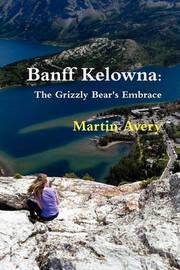 Banff Kelowna by Martin Avery