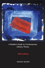 A Reader's Guide to Contemporary Literary Theory by Peter Widdowson