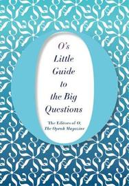 O's Little Guide to the Big Questions by The Editors of O the Oprah Magazine image