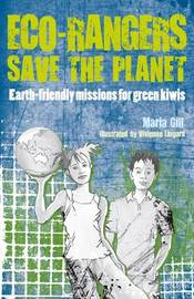 Eco-rangers Save the Planet by Maria Gill