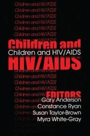 Children and HIV/AIDS by Gary Anderson