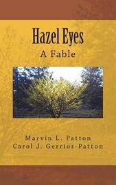 Hazel Eyes - A Fable by Marvin L Patton image