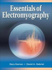 Essentials of Electromyography by Gary Kamen