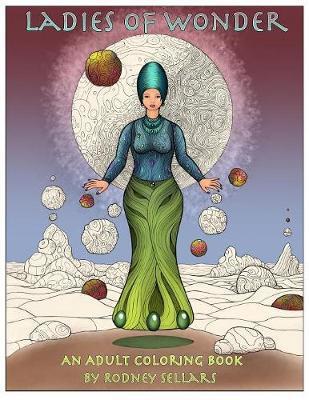 Ladies of Wonder by Rodney Sellars