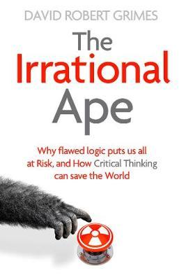 The Irrational Ape by David Robert Grimes image