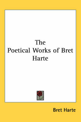 The Poetical Works of Bret Harte by Bret Harte image