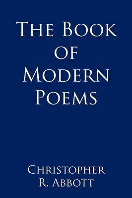 The Book of Modern Poems by Christopher R. Abbott image