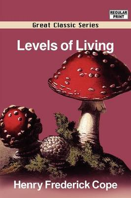Levels of Living by Henry Frederick Cope image