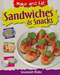 Sandwiches & Snacks by Susannah Blake
