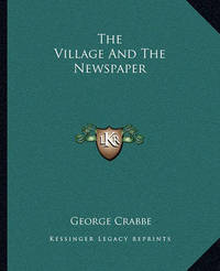 The Village and the Newspaper by George Crabbe