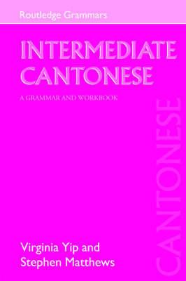 Intermediate Cantonese by Virginia Yip