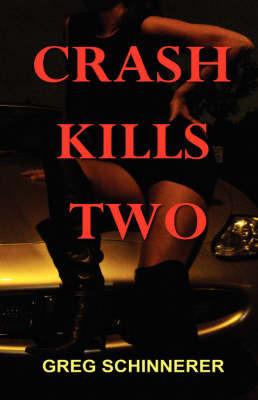 Crash Kills Two by Greg Schinnerer