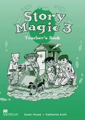 Story Magic 3 Teachers Book International by Susan House image