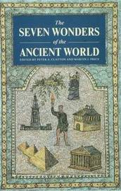 The Seven Wonders of the Ancient World by Peter A. Clayton image