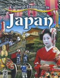 Cultural Traditions in Japan by Lynn Peppas