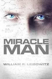 Miracle Man by William R Leibowitz