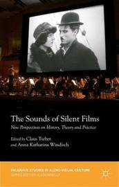 The Sounds of Silent Films by Claus Tieber
