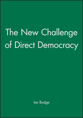 The New Challenge of Direct Democracy by Ian Budge