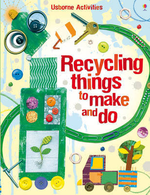 Recycling Things to Make and Do by Emily Bone image