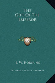 The Gift of the Emperor by E.W. Hornung
