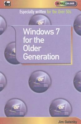 Window 7 for the Older Generation by Jim Gatenby