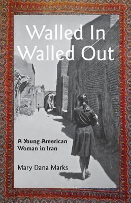 Walled In, Walled Out by Mary Dana Marks