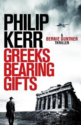 Greeks Bearing Gifts by Philip Kerr image