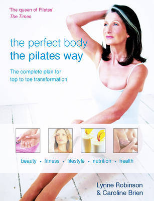Perfect Body the Pilates Way by Lynne Robinson image