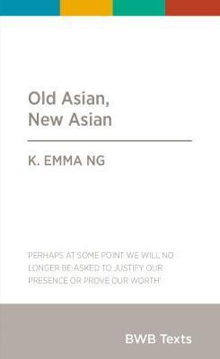 Old Asian, New Asian by Ng K. Emma