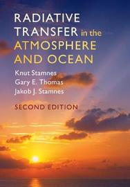 Radiative Transfer in the Atmosphere and Ocean by Knut Stamnes