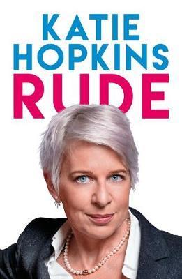 Rude by Katie Hopkins