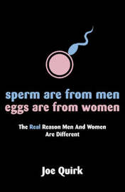Sperm Are From Men, Eggs Are From Women by Joe Quirk image