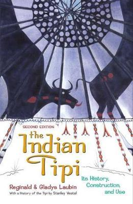 The Indian Tipi by Reginald Laubin