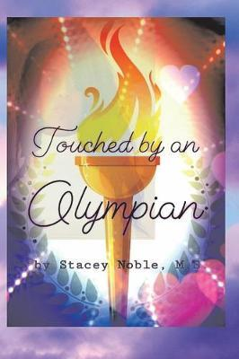 Touched by an Olympian by Stacey Noble