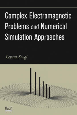 Complex Electromagnetic Problems and Numerical Simulation Approaches by Levent Sevgi image