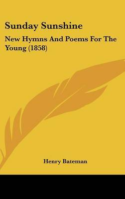 Sunday Sunshine: New Hymns And Poems For The Young (1858) by Henry Bateman image