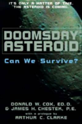 Doomsday Asteroid: Can We Survive? by Donald W. Cox image