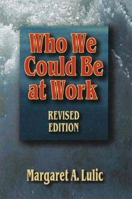 Who We Could Be at Work by Margaret Lulic image