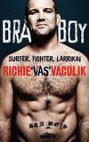 Bra Boy by Richie 'Vas' Vaculik