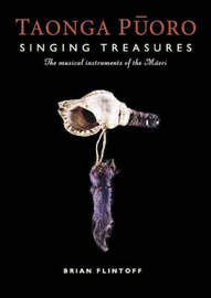 Taonga Puoro: Singing Treasures : the Musical Instruments of the Maori by Brian Flintoff image
