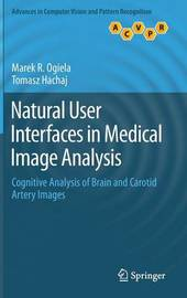 Natural User Interfaces in Medical Image Analysis by Marek R. Ogiela
