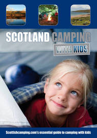 Scotland Camping with Kids by Andrew Thomson