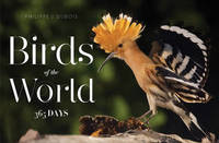 Birds of the World: 365 Days by Philippe J Dubois